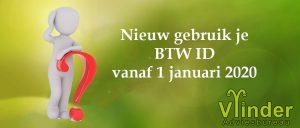 BLOG Nieuw BTW ID gebruiken per 1 januari 2020